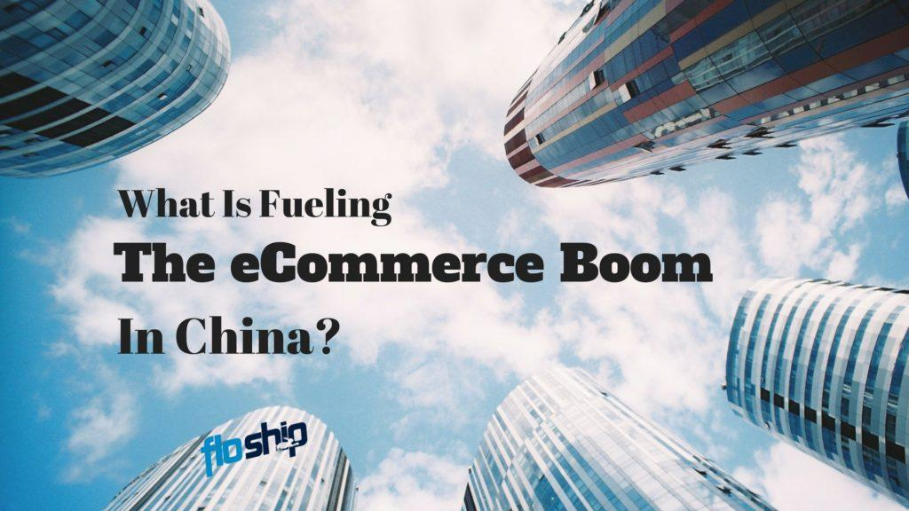What Is Fueling The eCommerce Boom In China?